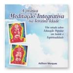 A Prática da Meditação Integrativa na 3ª idade