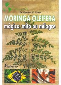Moringa Oleifera - Mágica, Mito ou Milagreog:image
