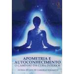 Apometria e Autoconhecimento - O caminho da cura interior