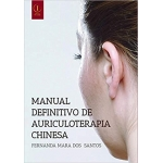 Manual Definitivo de Auriculoterapia Chinesa