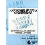 Anatomia para o Movimento Vol 2: Bases de Exercícios