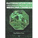 Eletroacupuntura na Medicina Chinesa
