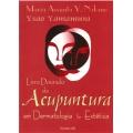 Livro Dourado da Acupuntura em Dermatologia e Estética (2ªEdição)