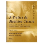 A Prática da Medicina Chinesa 2ª Edição