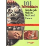 101 Enfermidades Tratadas pela Medicina Tradicional Chinesa