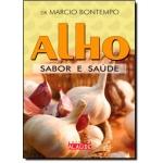 Alho - Sabor e Saúde