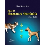 Atlas de Acupuntura Veterinária - Cães e Gatos