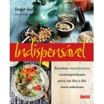 Indispensável - Receitas Vegetarianas Contemporâneas...