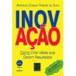 Inovação - Como Criar Ideias que Geram Resultados 2ª Ed