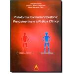 Plataforma Oscilante/Vibratória: Fundamentos e a Prática Clínica