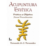 Acupuntura Estética - Prática e Objetiva