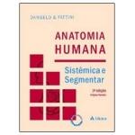 Anatomia Humana Sistêmica e Segmentar - 3ª Ed