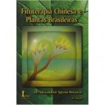Fitoterapia Chinesa e Plantas Brasileiras 4ª Edição
