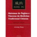 Zang Fu - Sistema de Órgãos e Vísceras na Medicina Chinesa